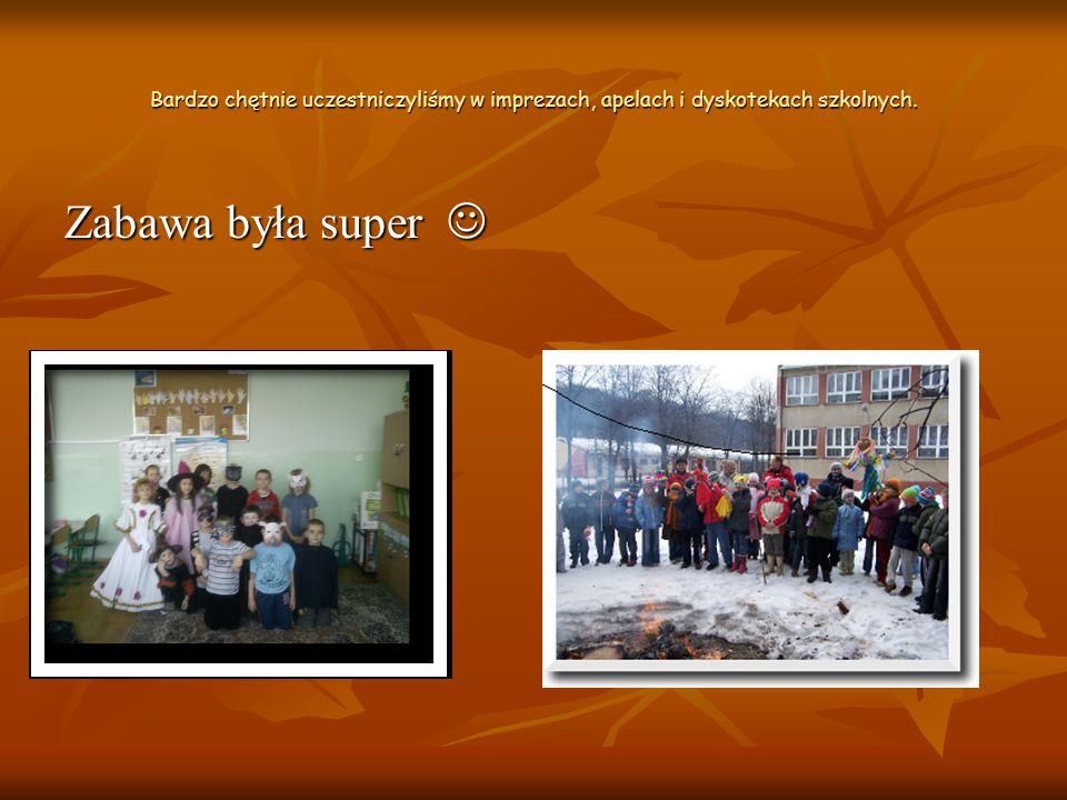 Bardzo chętnie uczestniczyliśmy w imprezach, apelach i dyskotekach szkolnych.