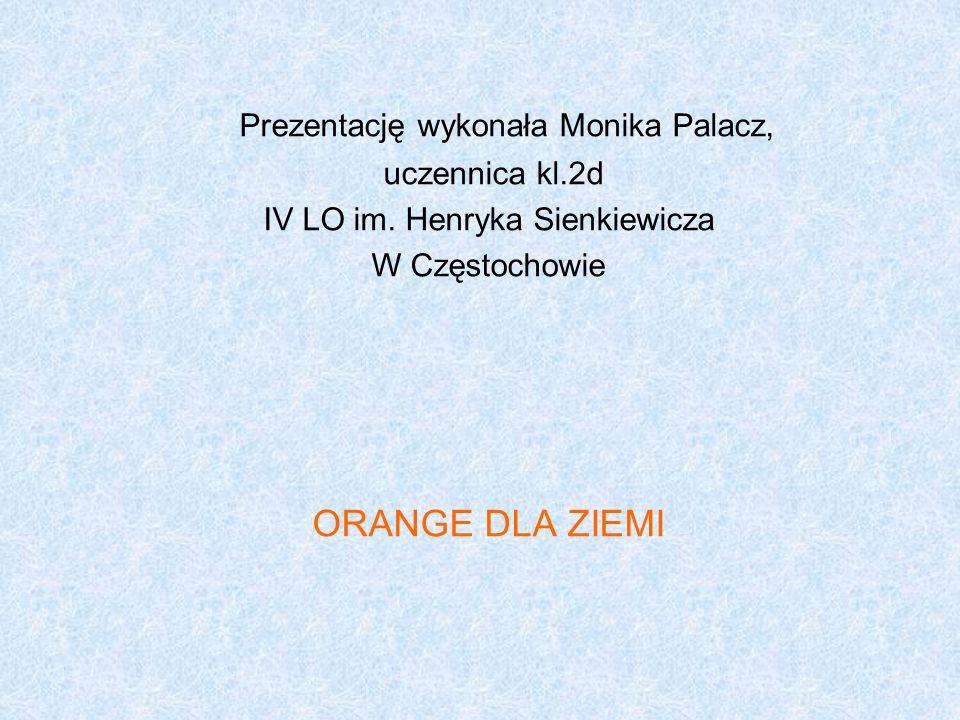 Prezentację wykonała Monika Palacz,