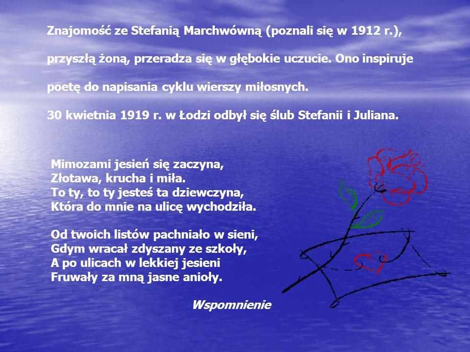 Znajomość ze Stefanią Marchwówną (poznali się w 1912 r.),
