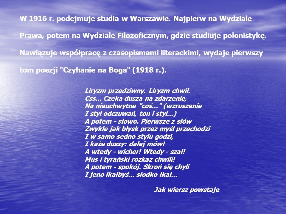 W 1916 r. podejmuje studia w Warszawie. Najpierw na Wydziale
