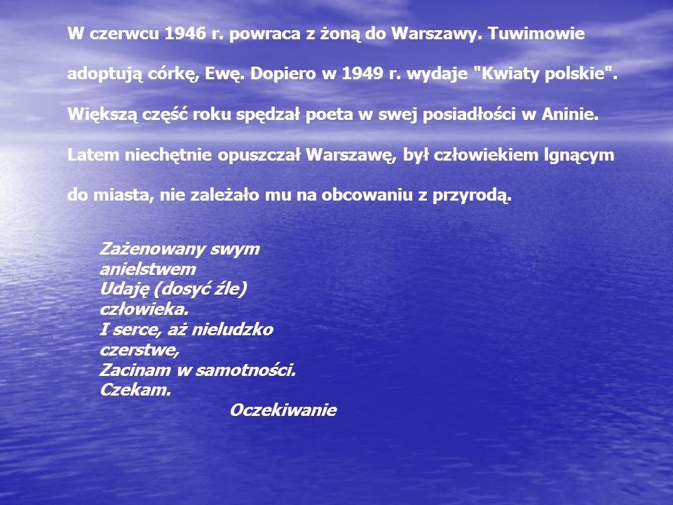 W czerwcu 1946 r. powraca z żoną do Warszawy. Tuwimowie