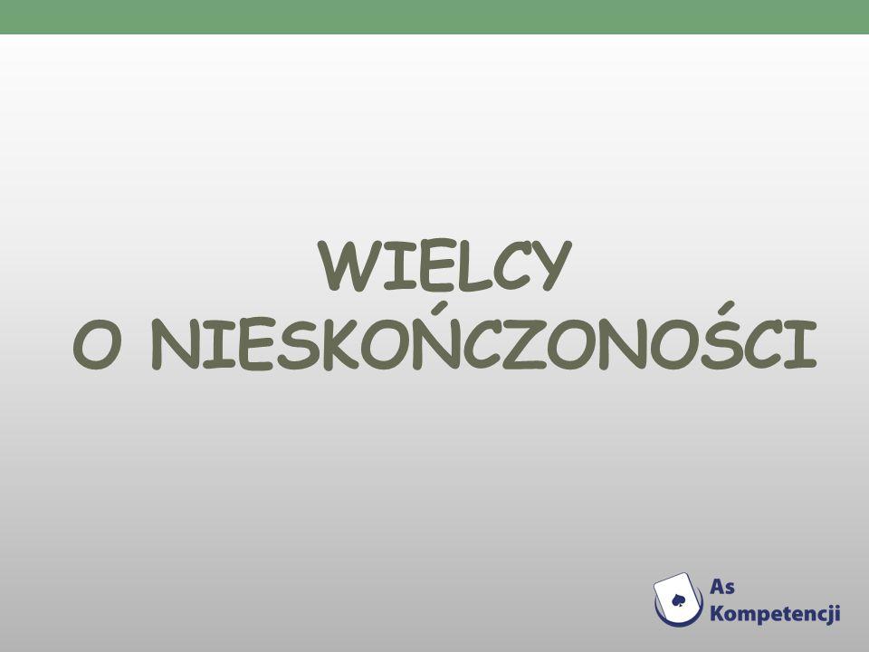 WIELCY O NIESKOŃCZONOŚCI