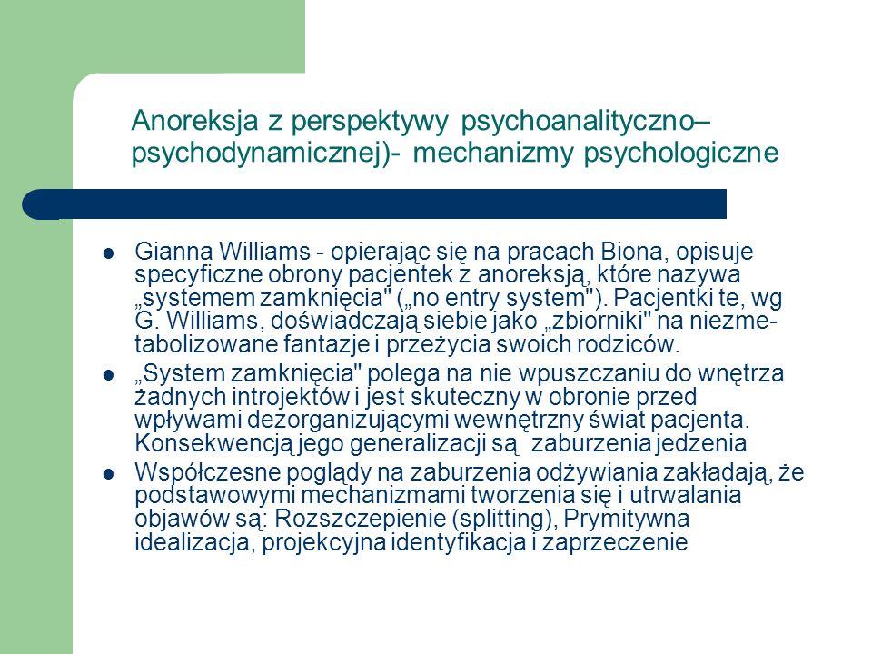 Anoreksja z perspektywy psychoanalityczno– psychodynamicznej)- mechanizmy psychologiczne