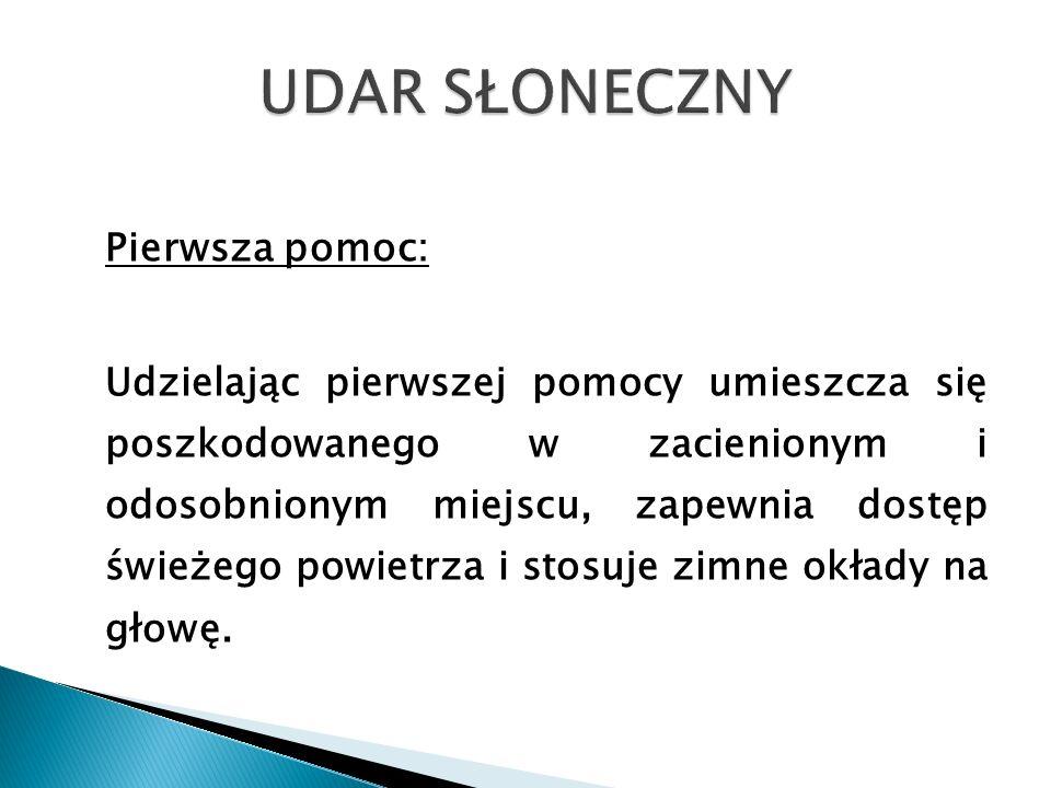 UDAR SŁONECZNY Pierwsza pomoc: