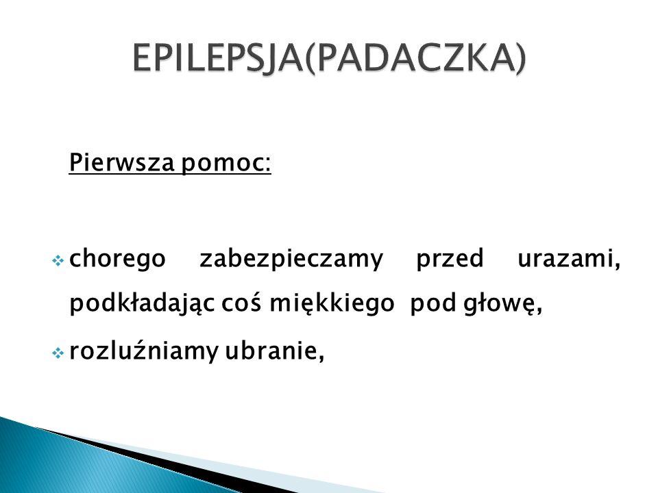 EPILEPSJA(PADACZKA) Pierwsza pomoc: