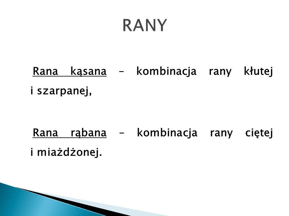RANY Rana kąsana – kombinacja rany kłutej i szarpanej,