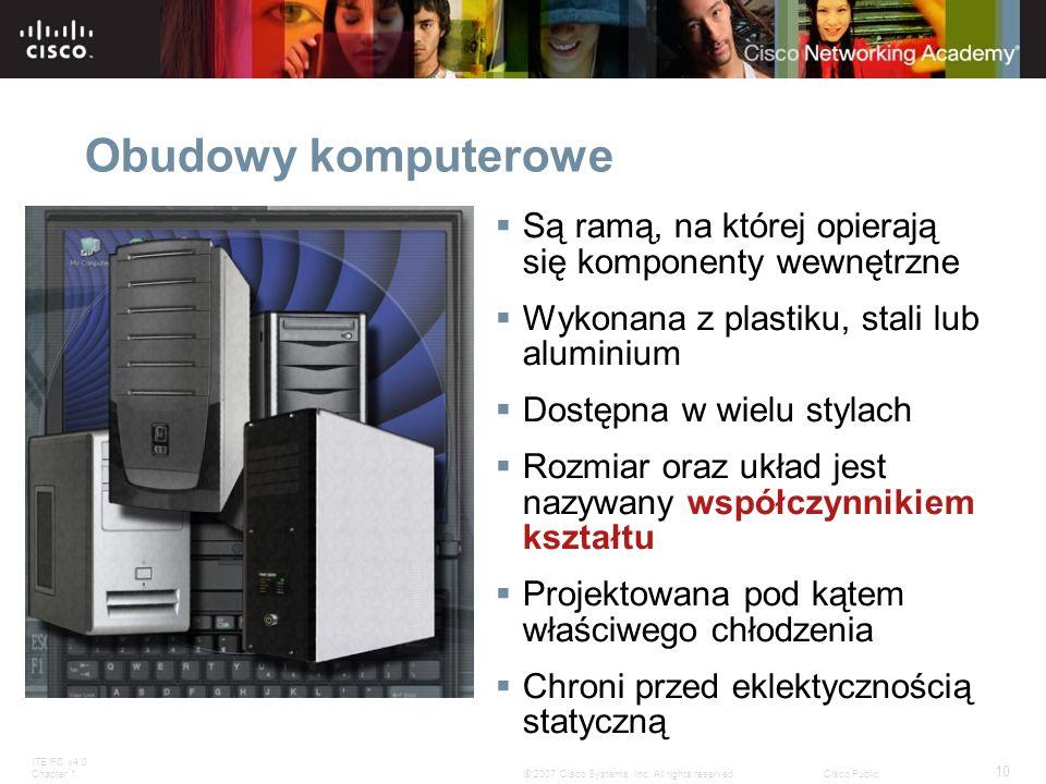 Obudowy komputerowe Są ramą, na której opierają się komponenty wewnętrzne. Wykonana z plastiku, stali lub aluminium.