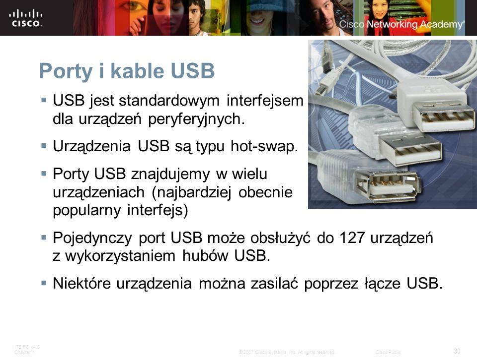 Porty i kable USB USB jest standardowym interfejsem dla urządzeń peryferyjnych. Urządzenia USB są typu hot-swap.