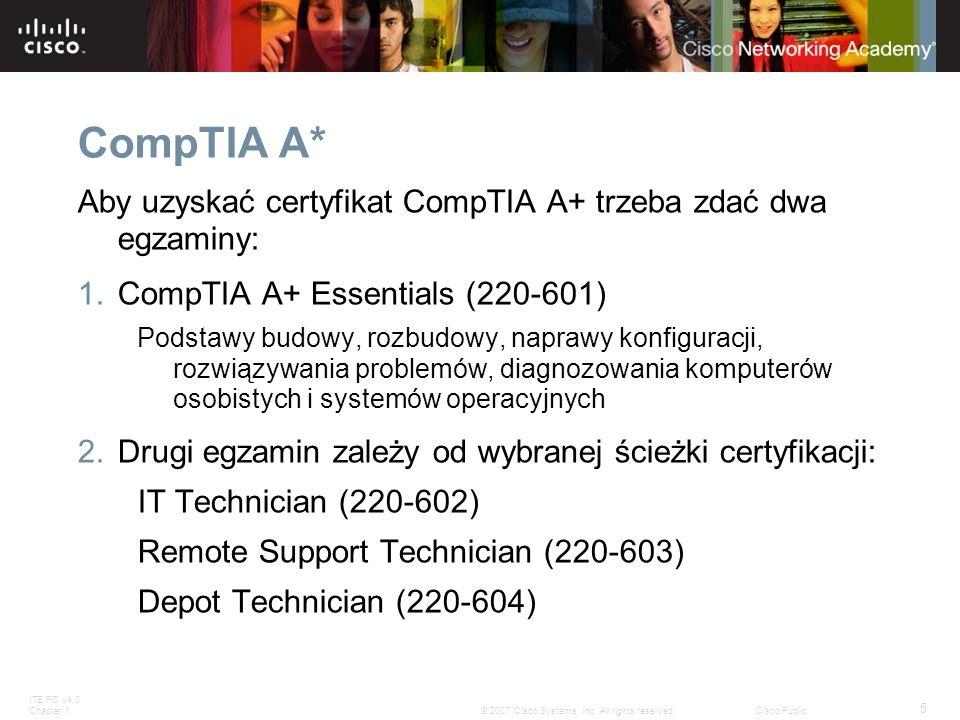 CompTIA A* Aby uzyskać certyfikat CompTIA A+ trzeba zdać dwa egzaminy: