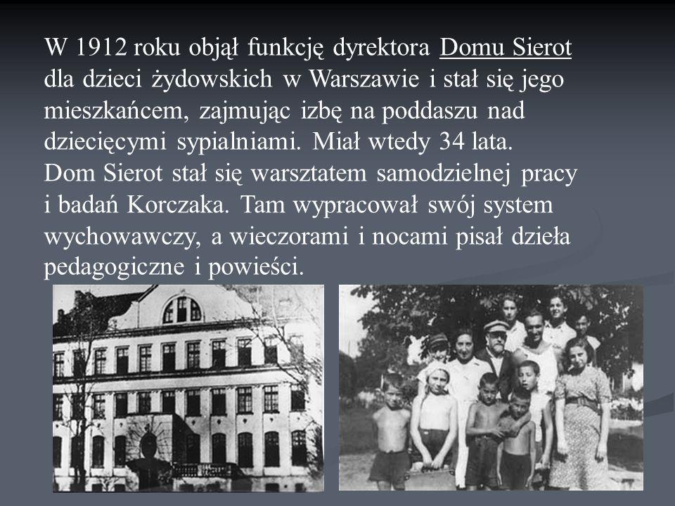 W 1912 roku objął funkcję dyrektora Domu Sierot dla dzieci żydowskich w Warszawie i stał się jego mieszkańcem, zajmując izbę na poddaszu nad dziecięcymi sypialniami.