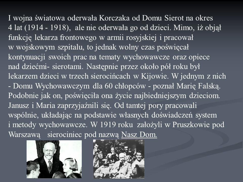 I wojna światowa oderwała Korczaka od Domu Sierot na okres 4 lat (1914 - 1918), ale nie oderwała go od dzieci.