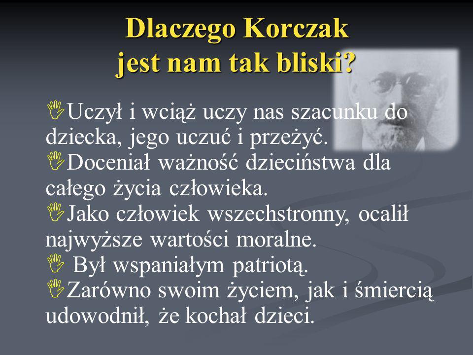 Dlaczego Korczak jest nam tak bliski