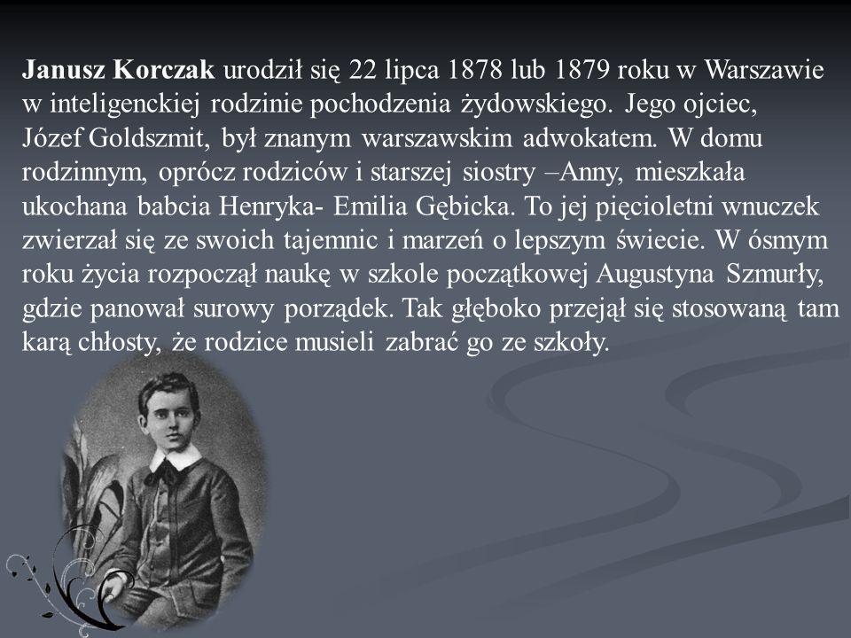 Janusz Korczak urodził się 22 lipca 1878 lub 1879 roku w Warszawie w inteligenckiej rodzinie pochodzenia żydowskiego.