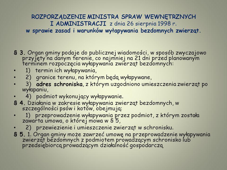 ROZPORZĄDZENIE MINISTRA SPRAW WEWNĘTRZNYCH I ADMINISTRACJI z dnia 26 sierpnia 1998 r. w sprawie zasad i warunków wyłapywania bezdomnych zwierząt.
