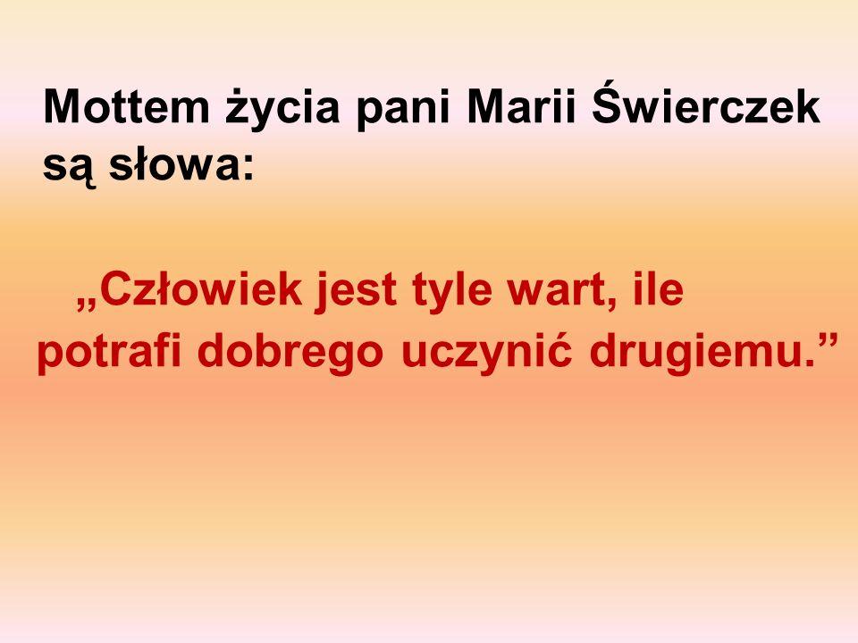 Mottem życia pani Marii Świerczek