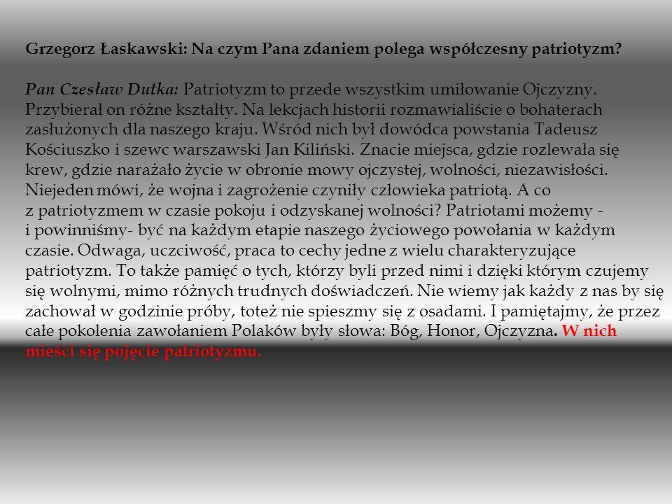 Grzegorz Łaskawski: Na czym Pana zdaniem polega współczesny patriotyzm
