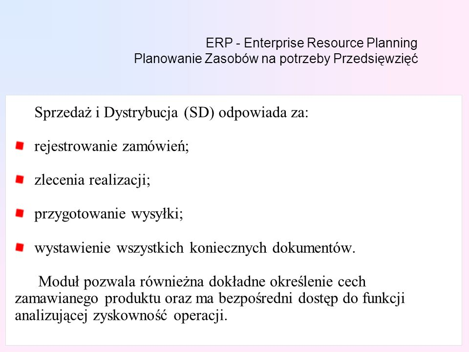 Sprzedaż i Dystrybucja (SD) odpowiada za: rejestrowanie zamówień;