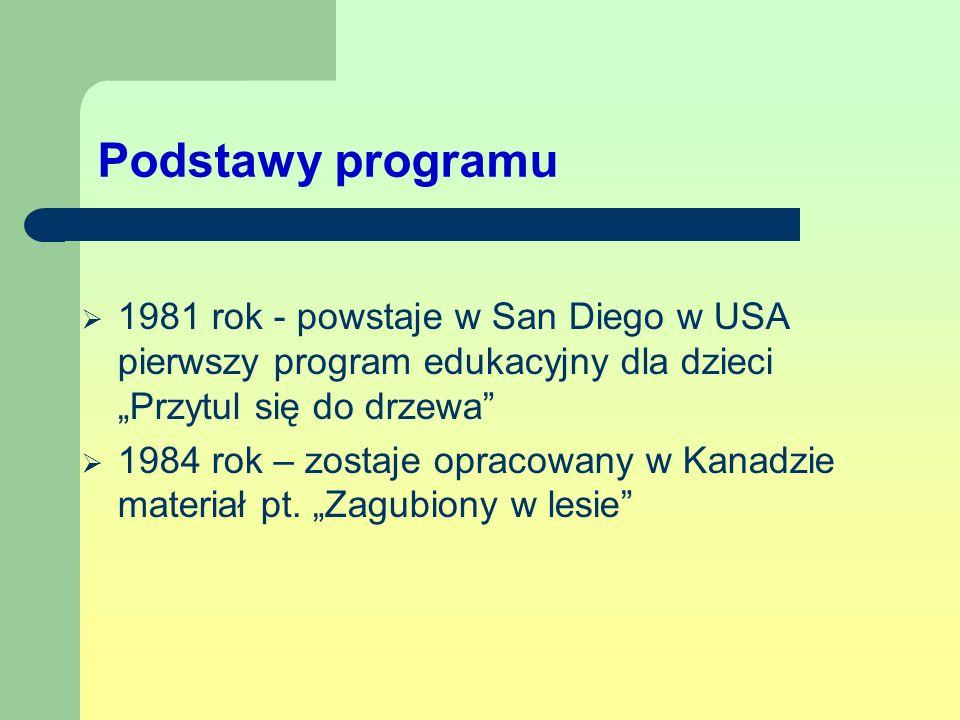 """Podstawy programu 1981 rok - powstaje w San Diego w USA pierwszy program edukacyjny dla dzieci """"Przytul się do drzewa"""