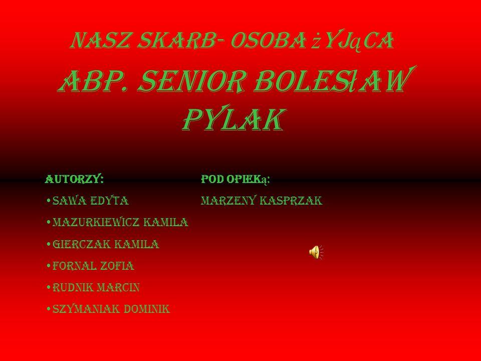 Nasz skarb- osoba żyjąca Abp. Senior Bolesław Pylak