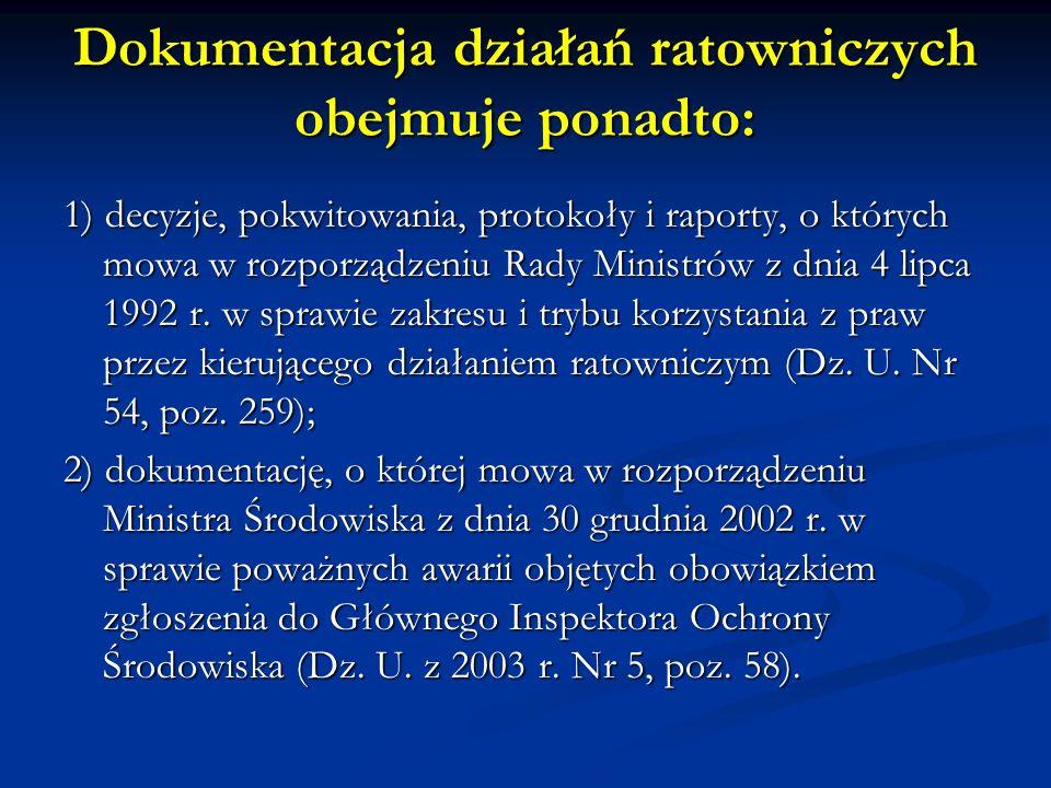 Dokumentacja działań ratowniczych obejmuje ponadto: