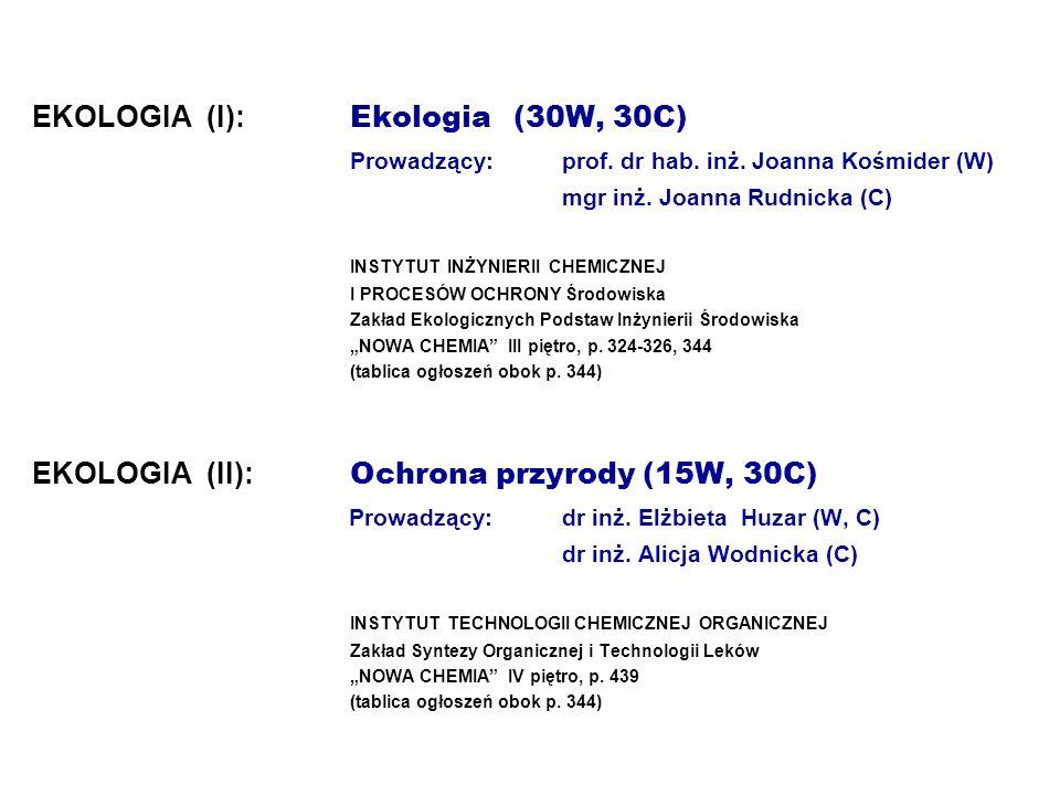 EKOLOGIA (I):. Ekologia (30W, 30C). Prowadzący:. prof. dr hab. inż