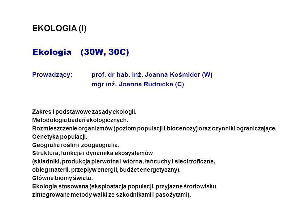 EKOLOGIA (I) Ekologia (30W, 30C). Prowadzący:. prof. dr hab. inż
