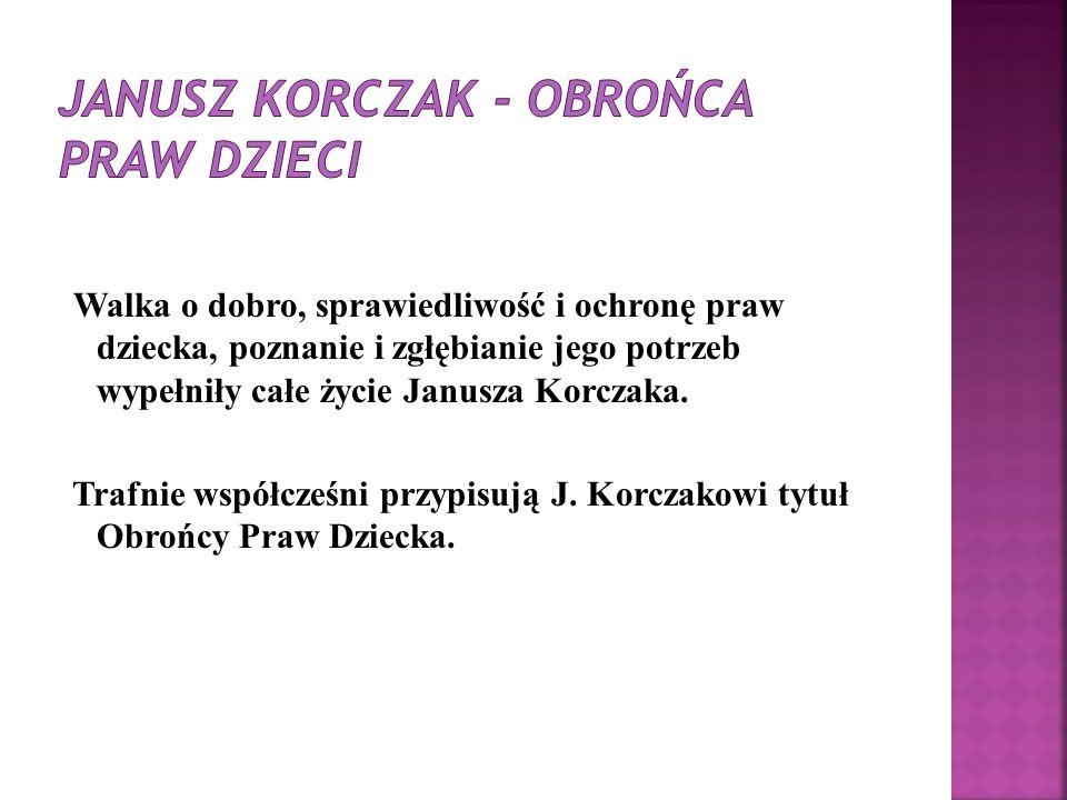 Janusz Korczak - obrońca praw dzieci