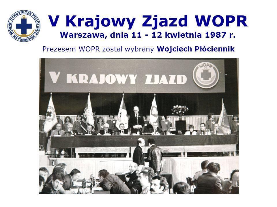 V Krajowy Zjazd WOPR Warszawa, dnia 11 - 12 kwietnia 1987 r.