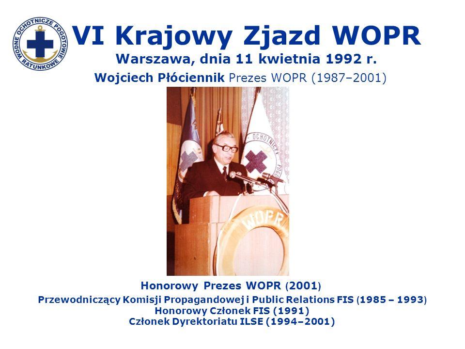 VI Krajowy Zjazd WOPR Warszawa, dnia 11 kwietnia 1992 r.