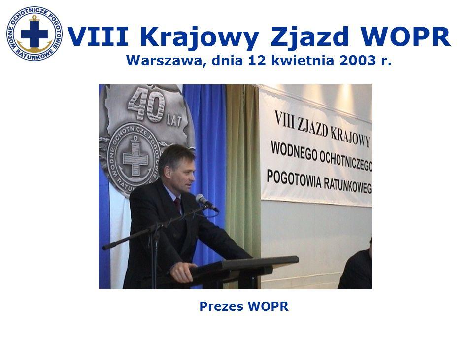VIII Krajowy Zjazd WOPR Warszawa, dnia 12 kwietnia 2003 r.
