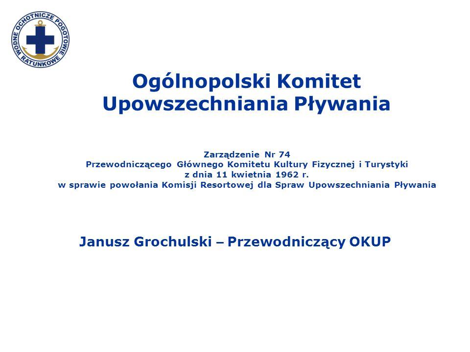 Janusz Grochulski – Przewodniczący OKUP