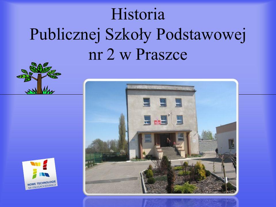 Historia Publicznej Szkoły Podstawowej nr 2 w Praszce