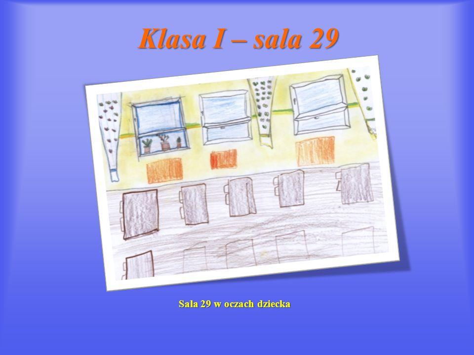 Klasa I – sala 29 Sala 29 w oczach dziecka