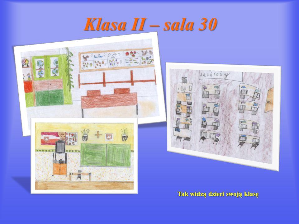 Klasa II – sala 30 Tak widzą dzieci swoją klasę