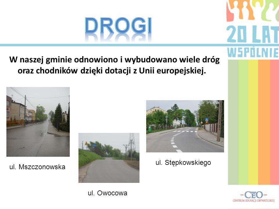 DROGI W naszej gminie odnowiono i wybudowano wiele dróg oraz chodników dzięki dotacji z Unii europejskiej.