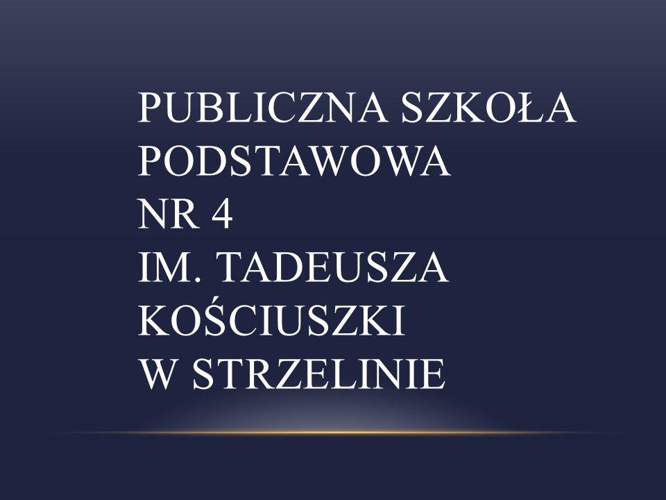 Publiczna Szkoła Podstawowa nr 4 im. Tadeusza Kościuszki w Strzelinie