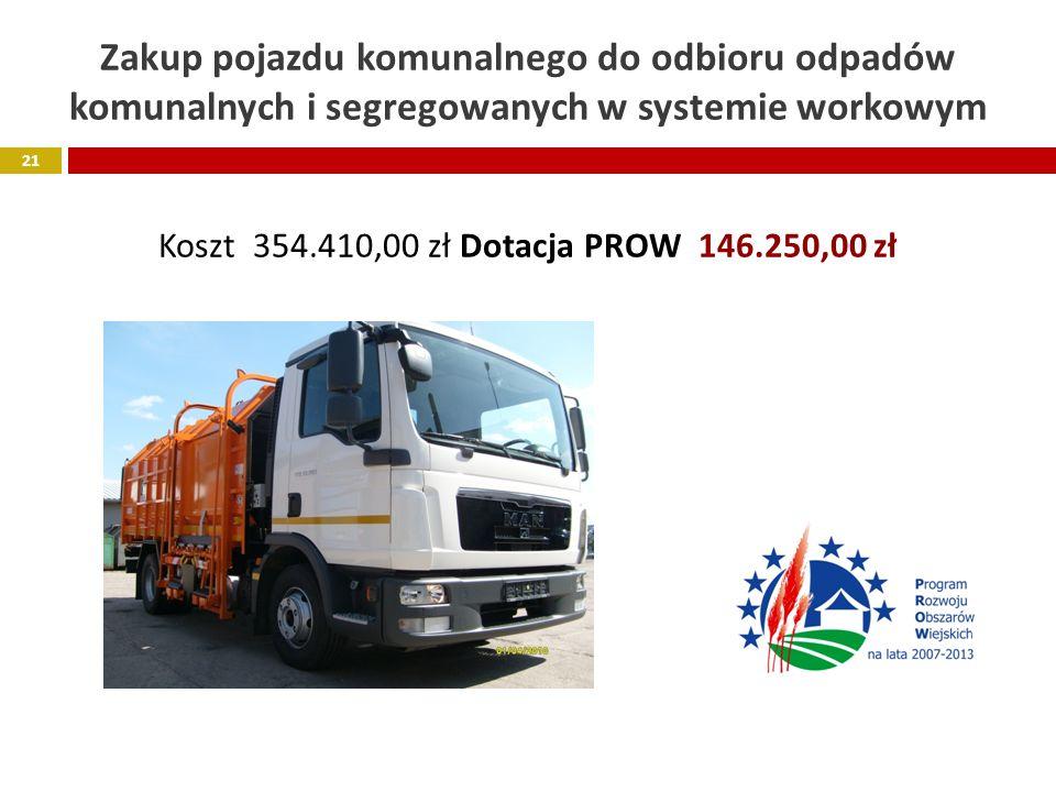 Zakup pojazdu komunalnego do odbioru odpadów komunalnych i segregowanych w systemie workowym Koszt 354.410,00 zł Dotacja PROW 146.250,00 zł