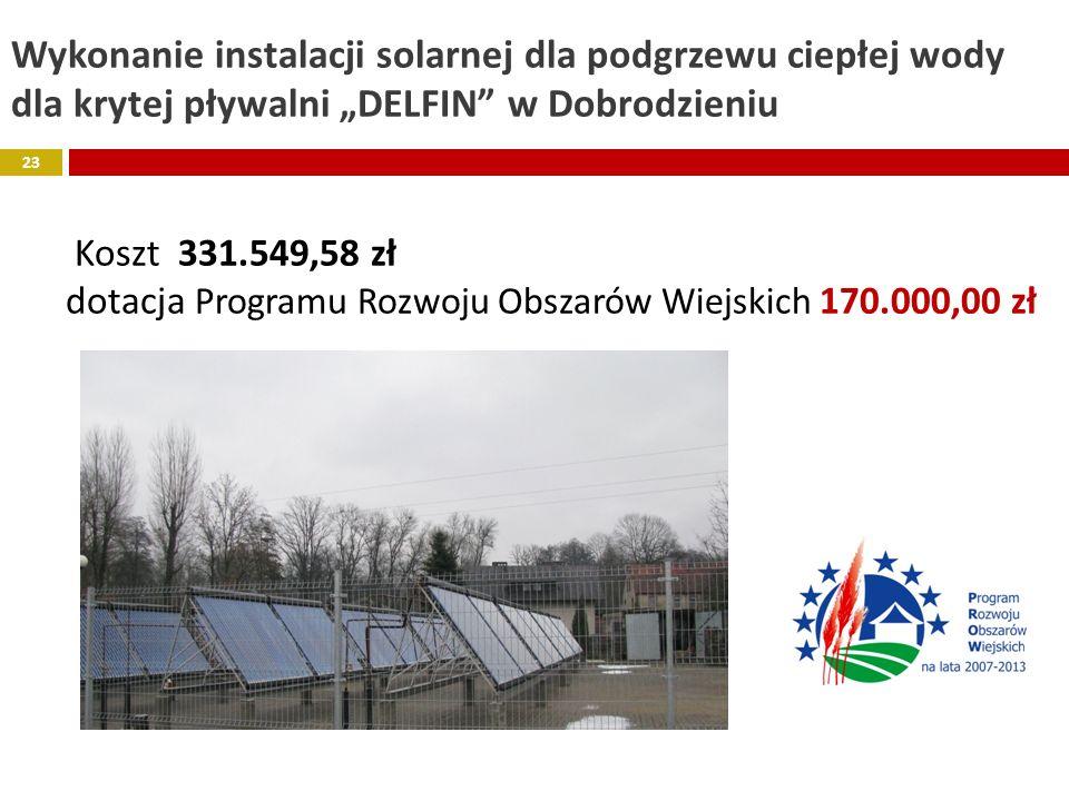 """Wykonanie instalacji solarnej dla podgrzewu ciepłej wody dla krytej pływalni """"DELFIN w Dobrodzieniu Koszt 331.549,58 zł dotacja Programu Rozwoju Obszarów Wiejskich 170.000,00 zł"""