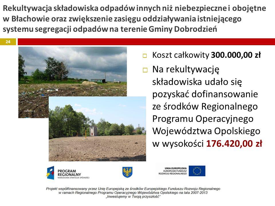 Rekultywacja składowiska odpadów innych niż niebezpieczne i obojętne w Błachowie oraz zwiększenie zasięgu oddziaływania istniejącego systemu segregacji odpadów na terenie Gminy Dobrodzień