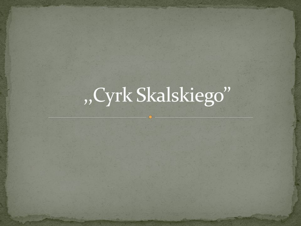 ,,Cyrk Skalskiego''