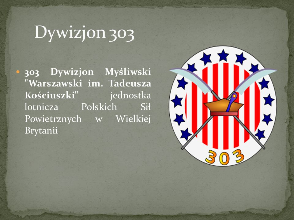 Dywizjon 303 303 Dywizjon Myśliwski Warszawski im.