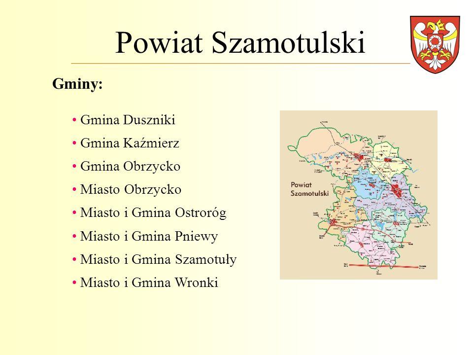Powiat Szamotulski Gminy: Gmina Duszniki Gmina Kaźmierz Gmina Obrzycko
