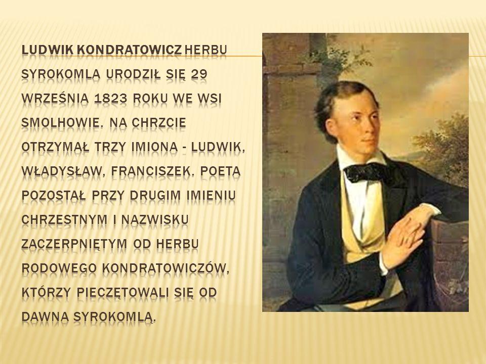 Ludwik Kondratowicz herbu Syrokomla urodził się 29 września 1823 roku we wsi Smolhowie.