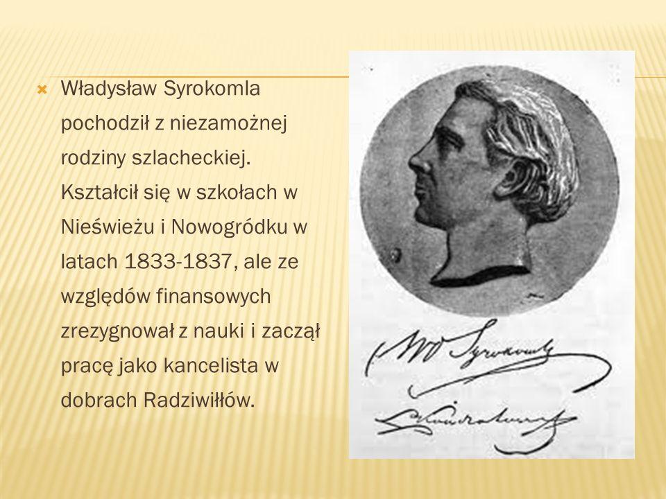 Władysław Syrokomla pochodził z niezamożnej rodziny szlacheckiej