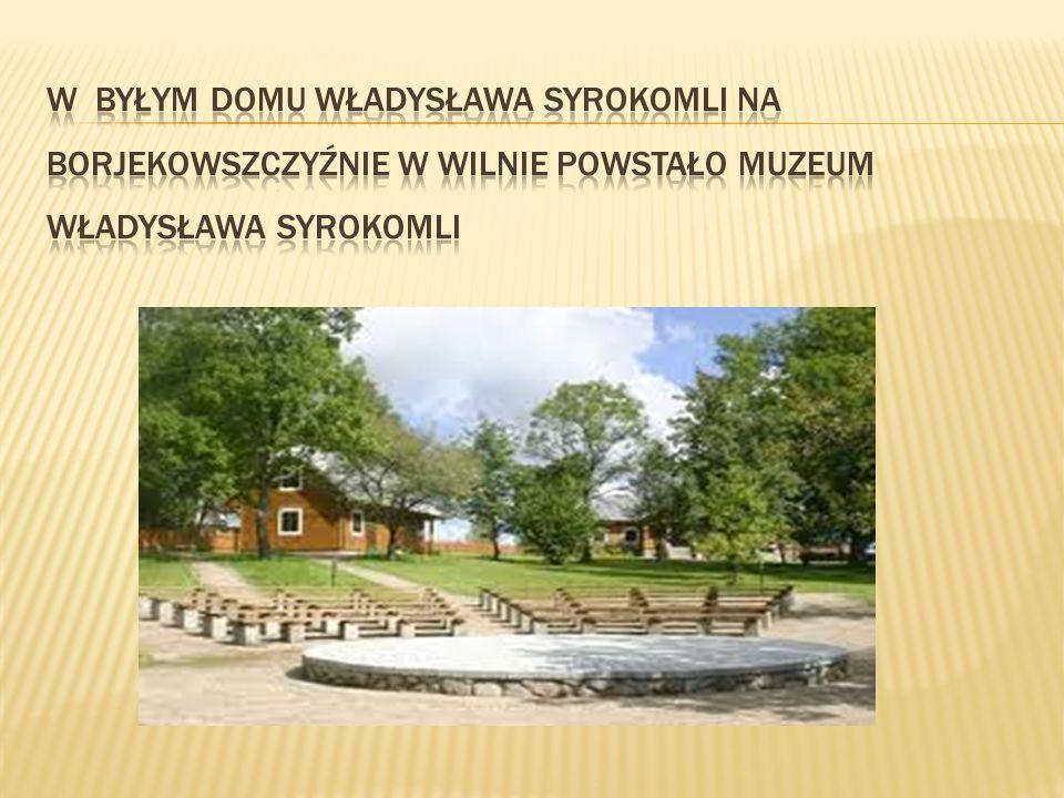 W byłym domu władysława syrokomli na borjekowszczyźnie w wilnie powstało muzeum władysława syrokomli