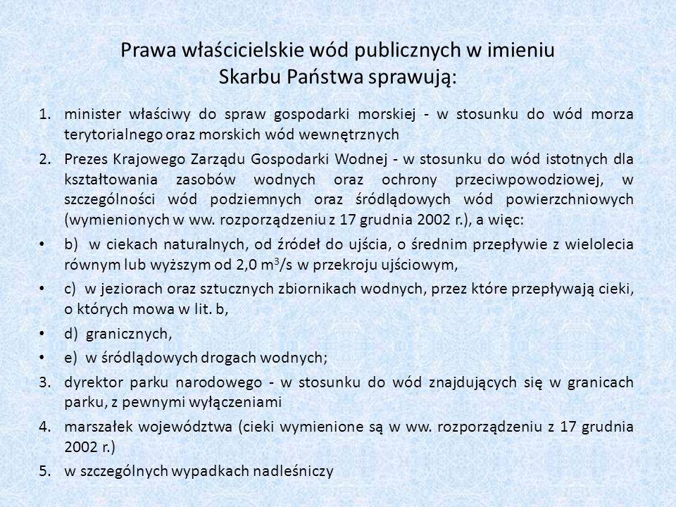 Prawa właścicielskie wód publicznych w imieniu Skarbu Państwa sprawują: