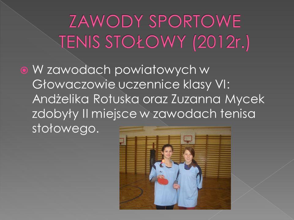 ZAWODY SPORTOWE TENIS STOŁOWY (2012r.)