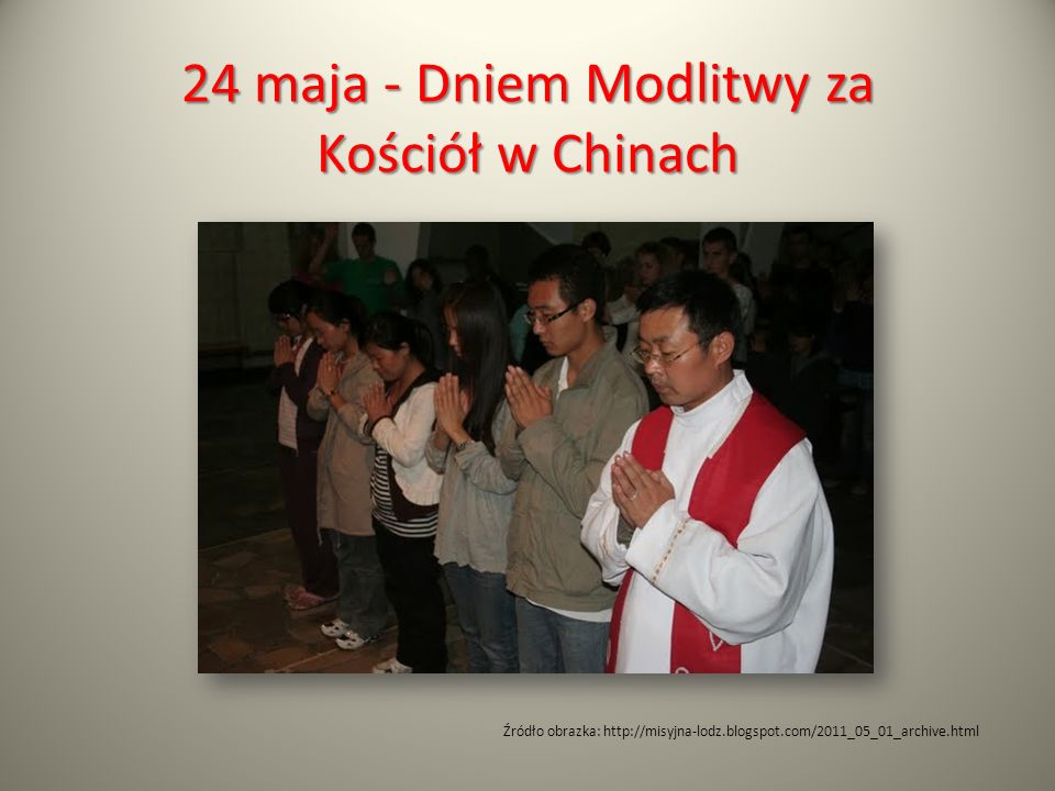 24 maja - Dniem Modlitwy za Kościół w Chinach