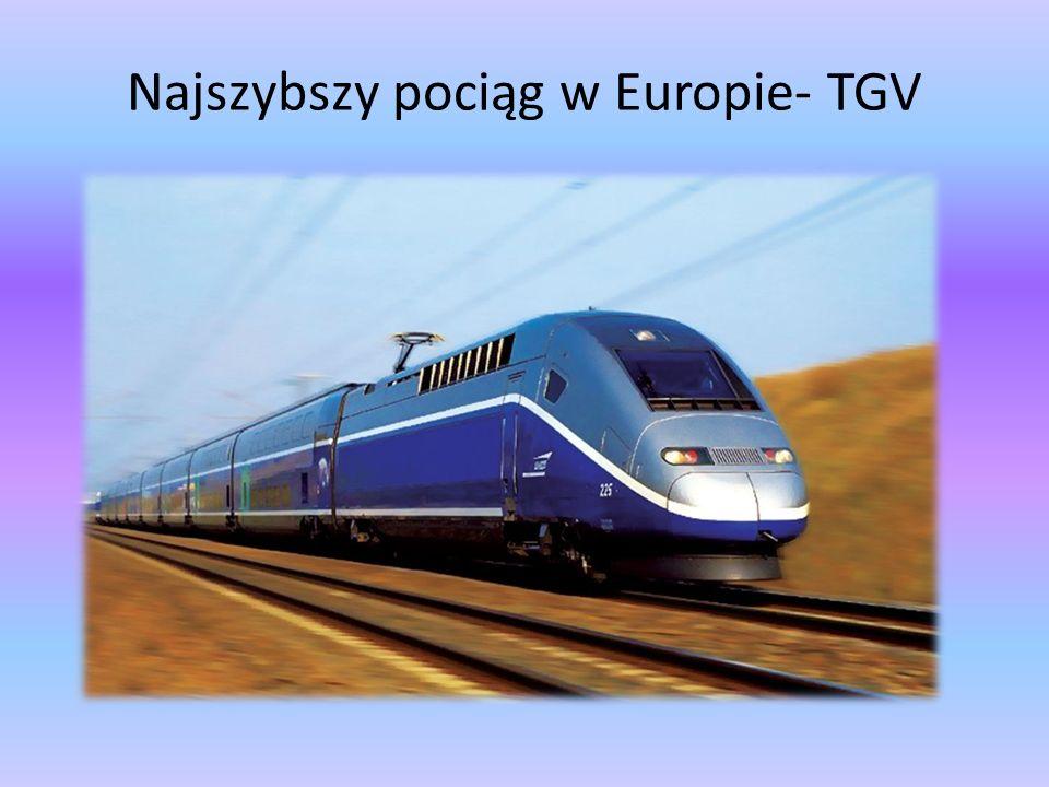 Najszybszy pociąg w Europie- TGV