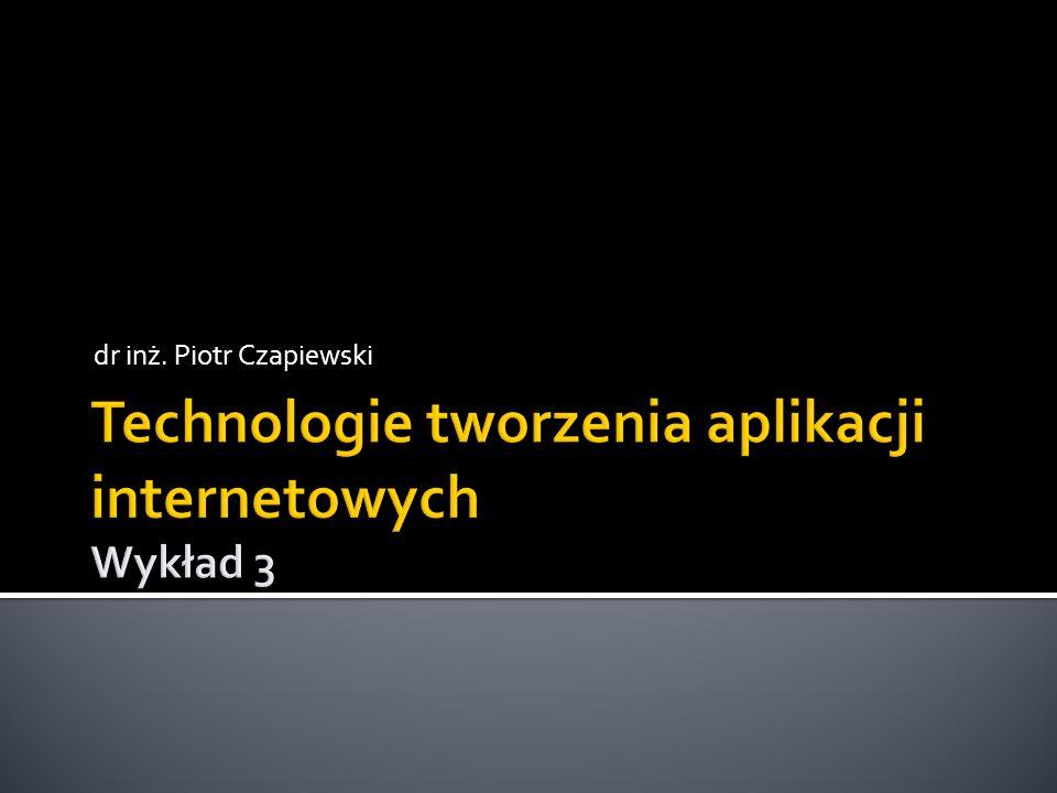 Technologie tworzenia aplikacji internetowych Wykład 3